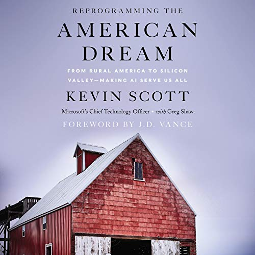 Reprogramming the American Dream: From Rural America to Silicon Valley