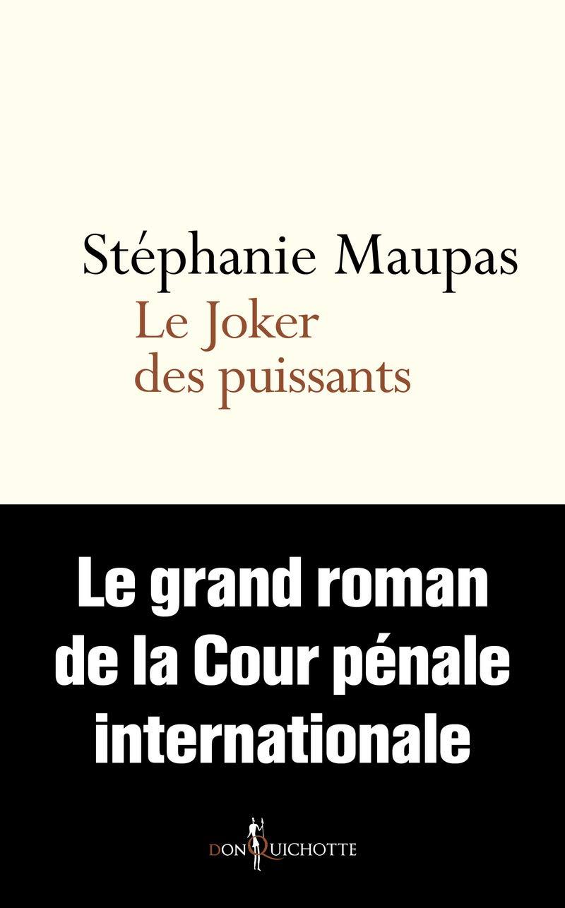 Le Joker des puissants. Le grand roman de la Cour pénale internationale (Non fiction)