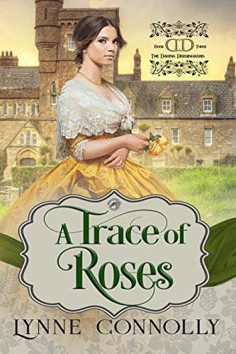 A Trace of Roses (The Daring Dersinghams, #3)