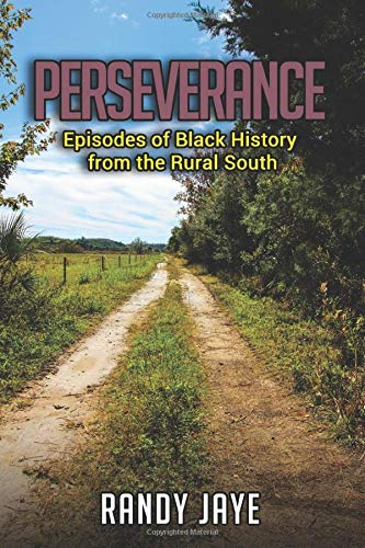 Perseverance: Episodes of Black History from the Rural South