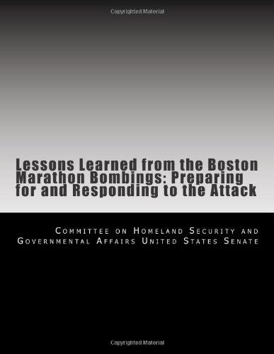 Lessons Learned from the Boston Marathon Bombings: Preparing for and Responding to the Attack