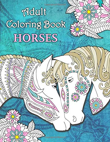 Adult Coloring Book Horses + BONUS over 60 free coloring pages