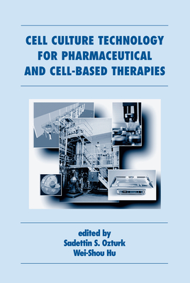 Cell Culture Technology for Pharmaceutical and Cell-Based Therapies