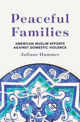 Peaceful Families: American Muslim Efforts Against Domestic Violence