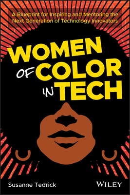Women of Color in Tech: A Blueprint for Inspiring and Mentoring the Next Generation of Technology Innovators