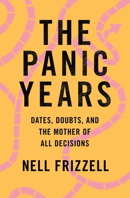 The Panic Years: Dates, Doubts, and the Mother of All Decisions