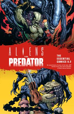 Aliens vs. Predator: The Essential Comics Volume 2