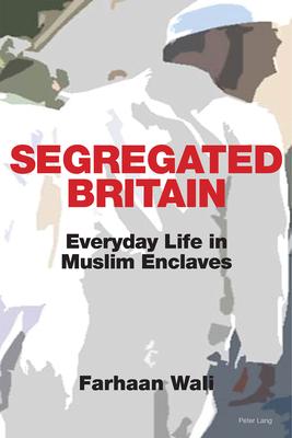 Segregated Britain: Everyday Life in Muslim Enclaves