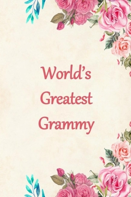 Worlds Greatest Grammy: Lined Journal Notebook for a Special Lady to Capture Her Thoughts and Feelings. Great Gift Idea for Birthday, Mother's Day, Anniversary or Just Because.