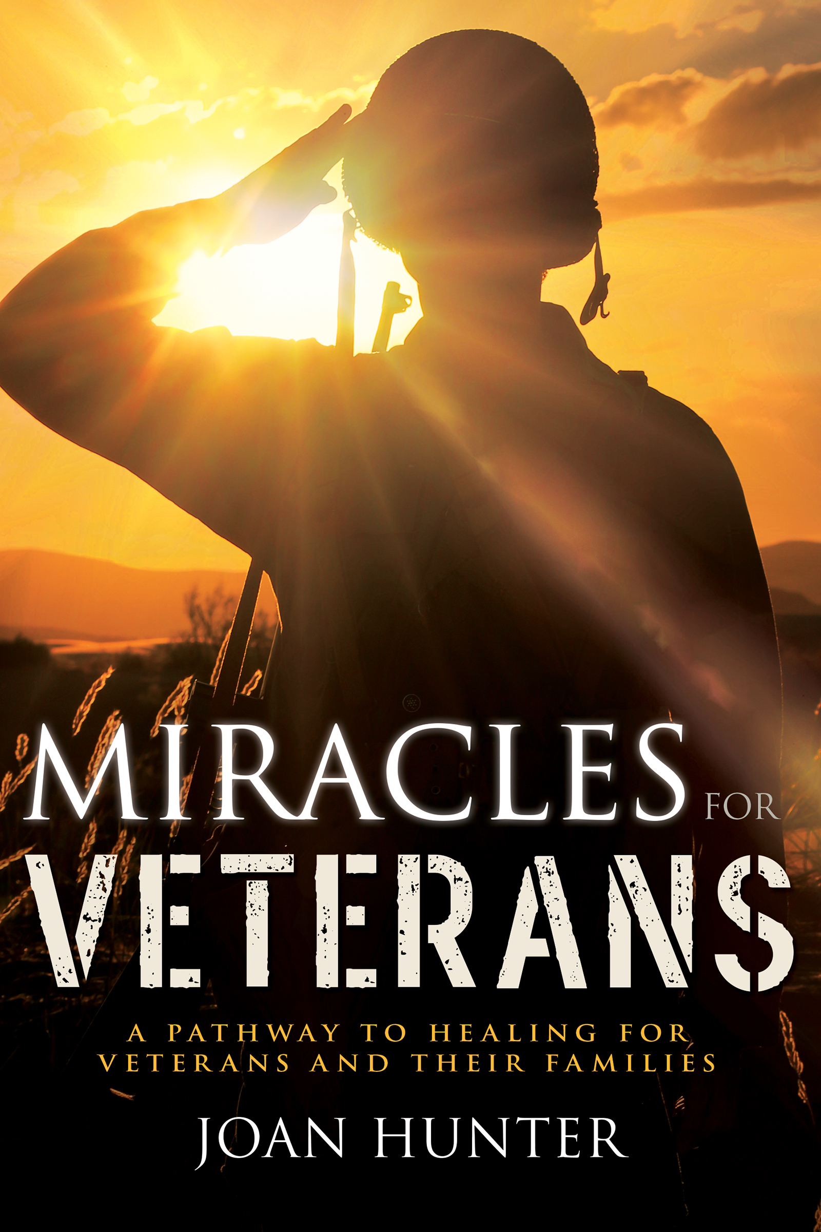 Miracles for Veterans: A Pathway to Healing for Veterans and Their Families