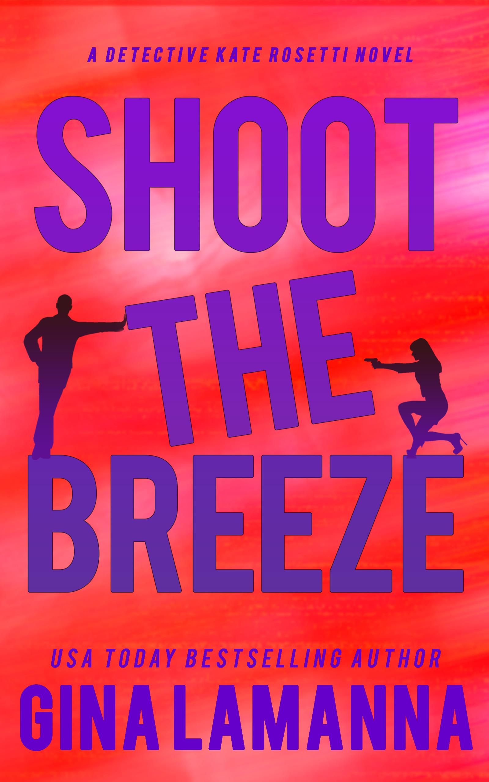 Shoot the Breeze (Detective Kate Rosetti Mystery #1)