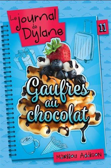 Gaufres au chocolat (Le Journal de Dylane, #11)