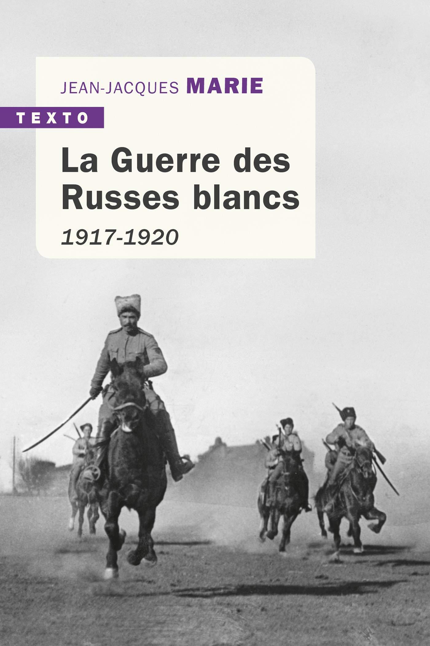 La Guerre des Russes blancs: 1917-1920