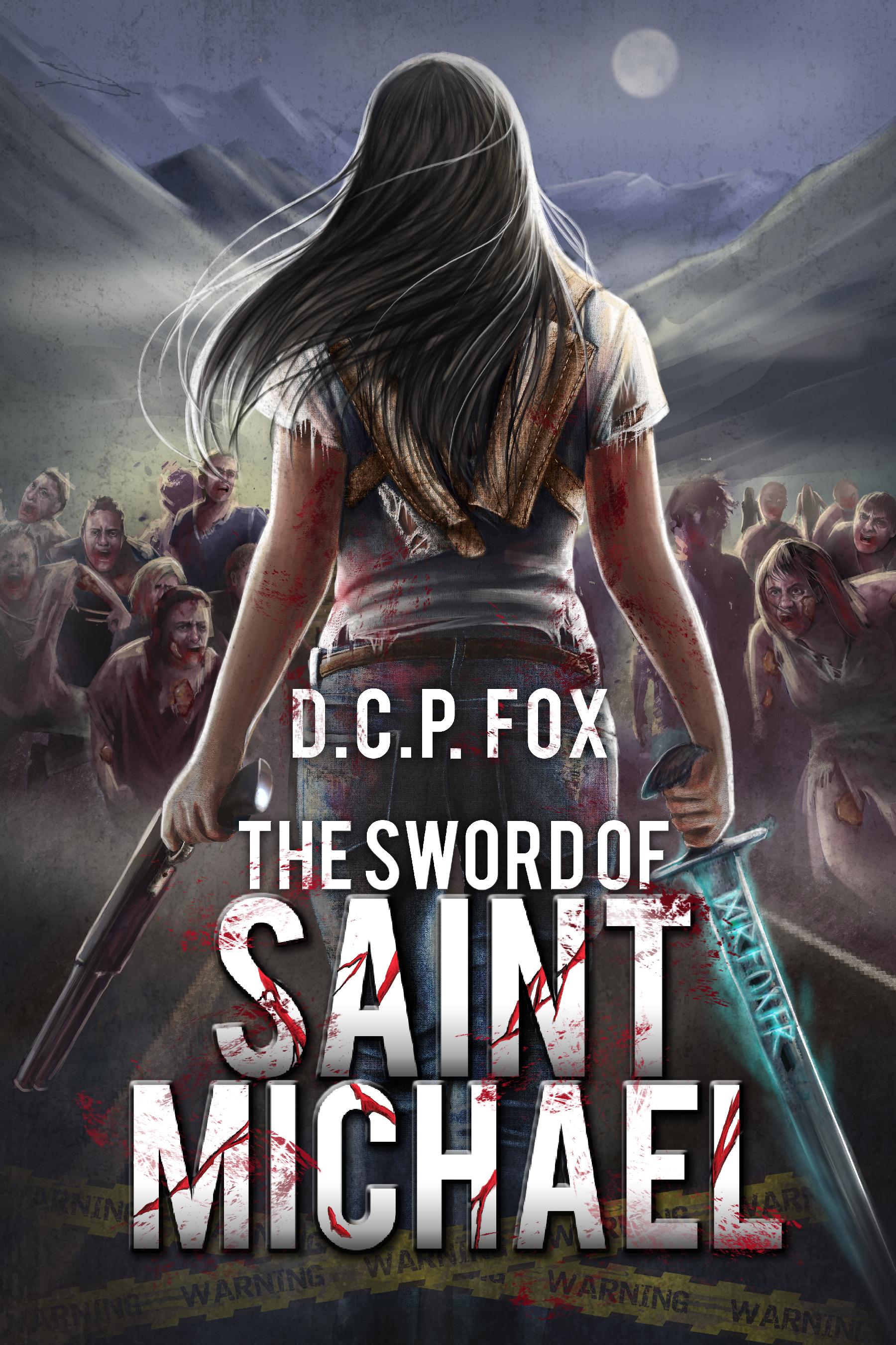 The Sword of Saint Michael (Zombie Apocalypse, #1)