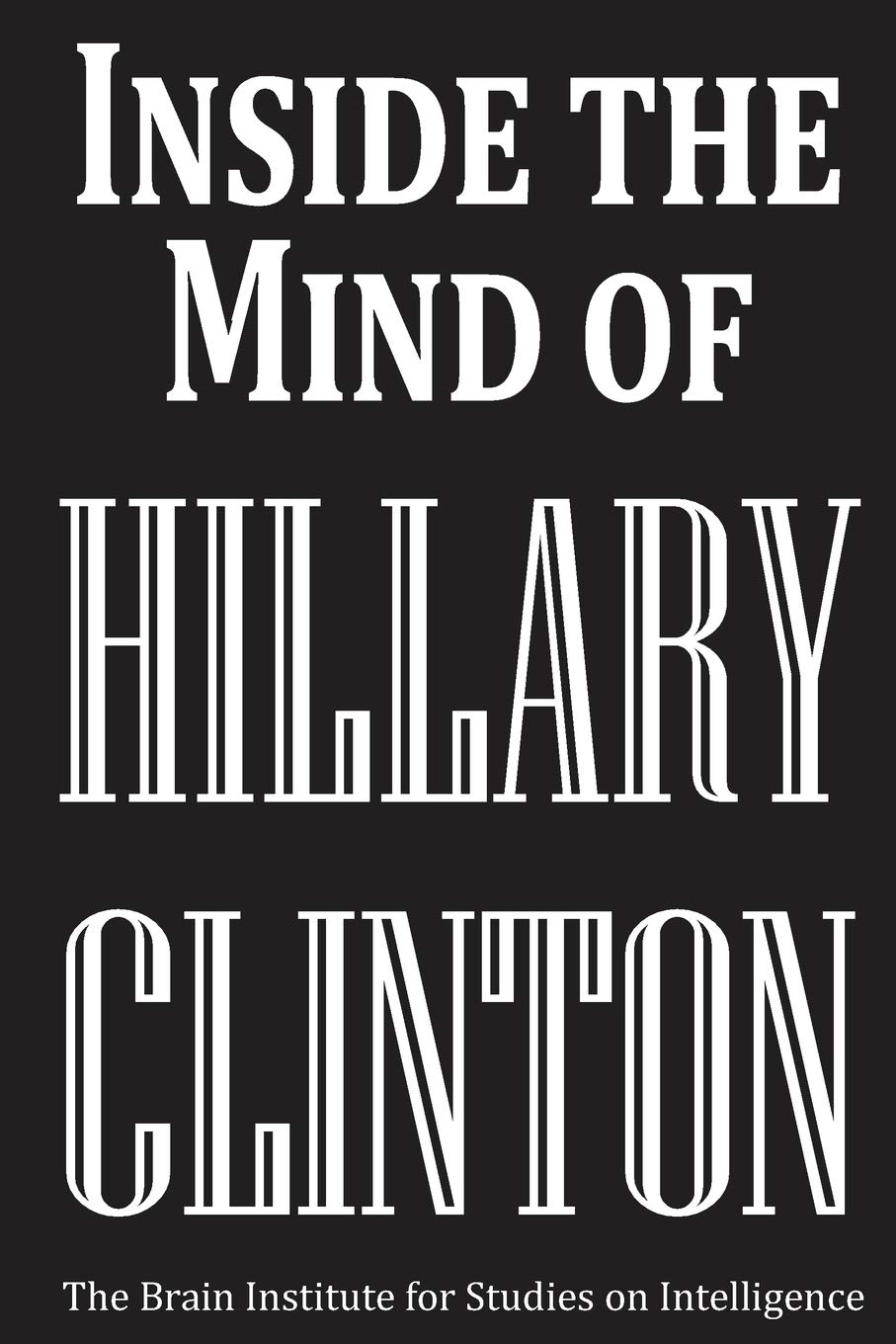 Inside the Mind of Hillary Clinton