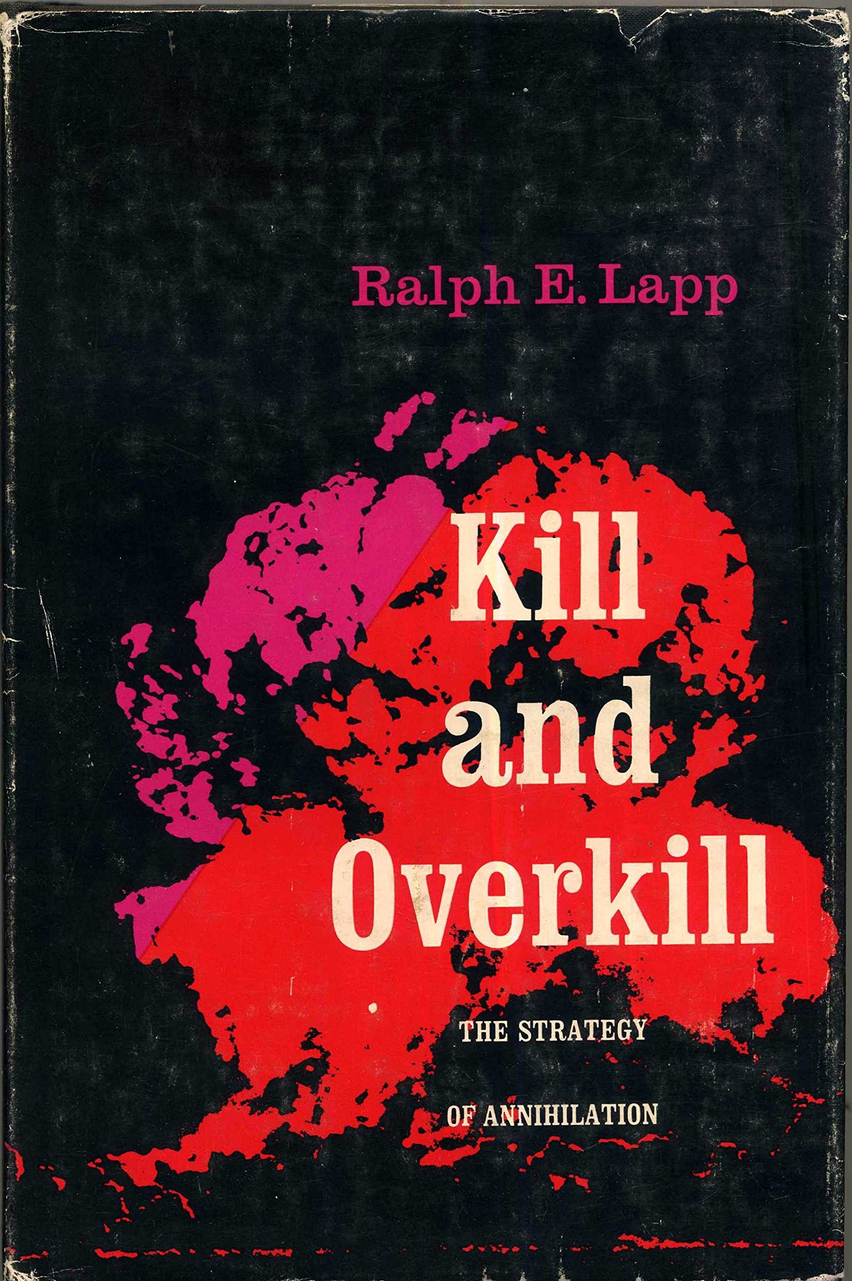 Kill & OverkillKill: The Strategy of Annihilation