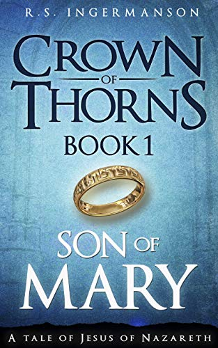 Son of Mary: A Tale of Jesus of Nazareth (Crown of Thorns #1)