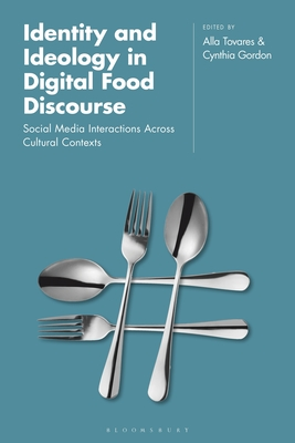 Identity and Ideology in Digital Food Discourse: Social Media Interactions Across Cultural Contexts