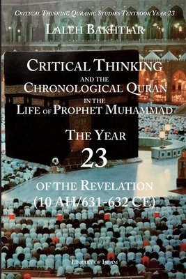 Critical Thinking and the Chronological Quran Book 23 in the Life of Prophet Muhammad