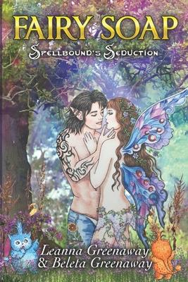 Fairy Soap: Spellbound's Seduction