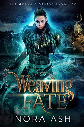 Weaving Fate (The Omega Prophecy #2)