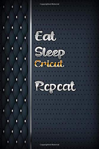 Eat sleep Cricut Repeat: Luxury books notebook&Journal Cricut Lovers / luxuryCarver Leather MalletCricut Gift , (Silver and luxury Designs , Classic ... Diary, Composition Book), Lined Journal