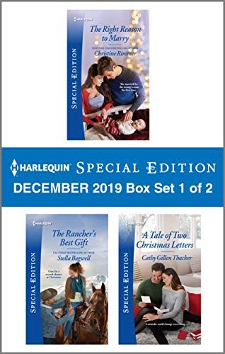 Harlequin Special Edition December 2019 - Box Set 1 of 2: The Right Reason to Marry\The Rancher's Best Gift\A Tale of Two Christmas Letters