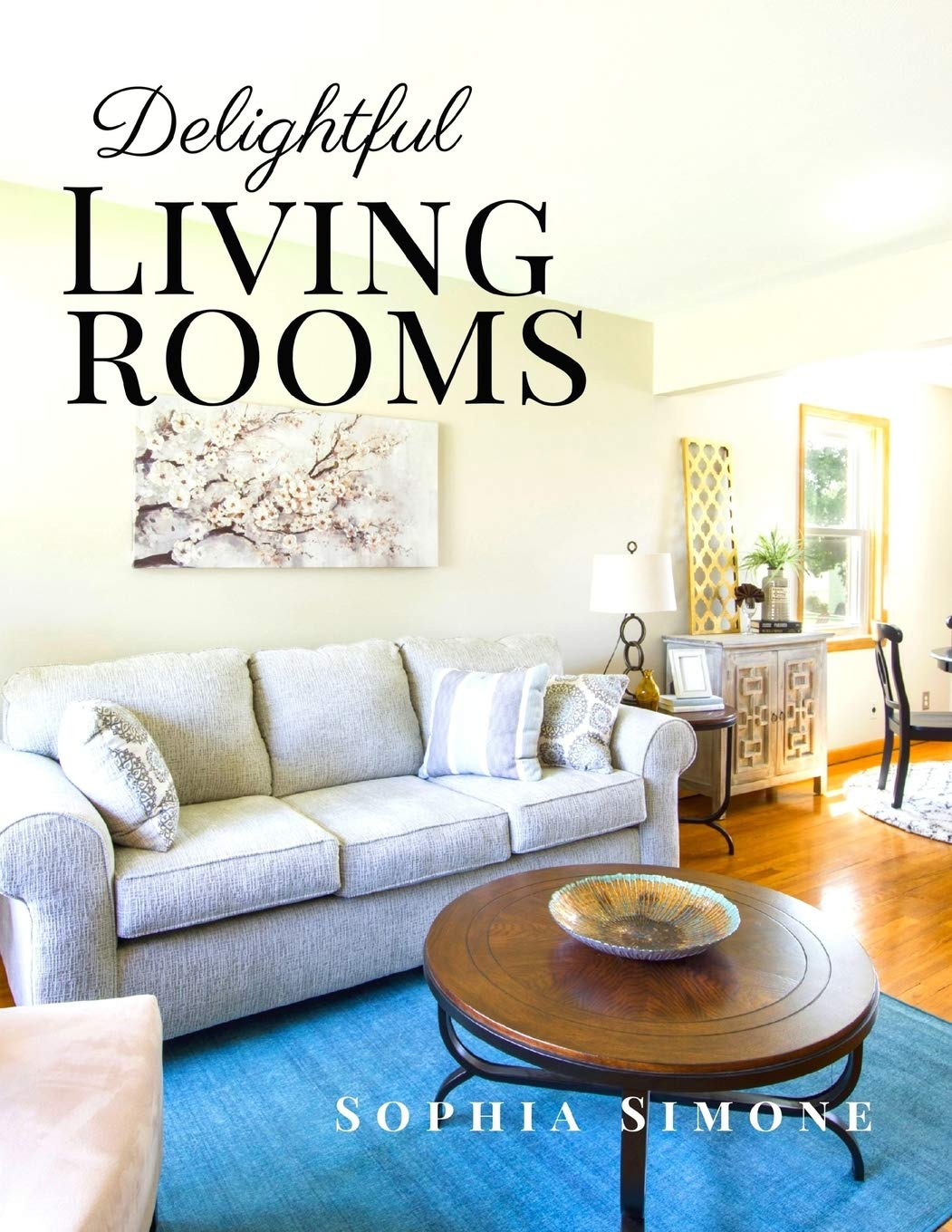 Delightful Living Rooms: A Beautiful Modern Architecture Interior Décor Minimalist Picture Book Indoor Photography Coffee Table Photobook Home Design ... Luxury Ultra-Modern Parlors, Sitting Rooms.