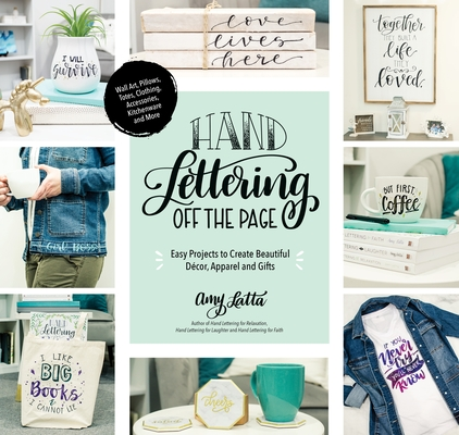 Hand Lettering Crafts: Create Beautiful Lettered Art on Wood, Pillows, Pottery, Apparel, Totes, Chalkboard and More