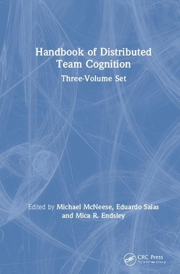 Handbook of Distributed Team Cognition, Three-Volume Set