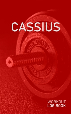 Cassius: Blank Daily Health Fitness Workout Log Book - Track Exercise Type, Sets, Reps, Weight, Cardio, Calories, Distance & Time - Record Stretches Warmup Cooldown & Water Intake - Personalized First Name Initial C Red Dumbbell Cover