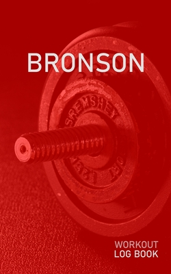 Bronson: Blank Daily Health Fitness Workout Log Book - Track Exercise Type, Sets, Reps, Weight, Cardio, Calories, Distance & Time - Record Stretches Warmup Cooldown & Water Intake - Personalized First Name Initial B Red Dumbbell Cover