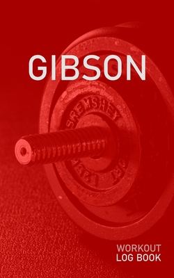Gibson: Blank Daily Health Fitness Workout Log Book - Track Exercise Type, Sets, Reps, Weight, Cardio, Calories, Distance & Time - Record Stretches Warmup Cooldown & Water Intake - Personalized First Name Initial G Red Dumbbell Cover
