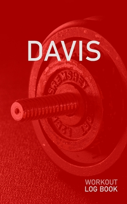 Davis: Blank Daily Health Fitness Workout Log Book - Track Exercise Type, Sets, Reps, Weight, Cardio, Calories, Distance & Time - Record Stretches Warmup Cooldown & Water Intake - Personalized First Name Initial D Red Dumbbell Cover