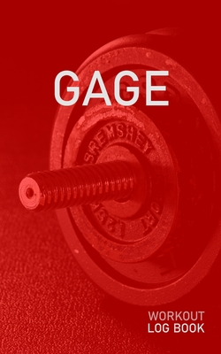 Gage: Blank Daily Health Fitness Workout Log Book - Track Exercise Type, Sets, Reps, Weight, Cardio, Calories, Distance & Time - Record Stretches Warmup Cooldown & Water Intake - Personalized First Name Initial G Red Dumbbell Cover