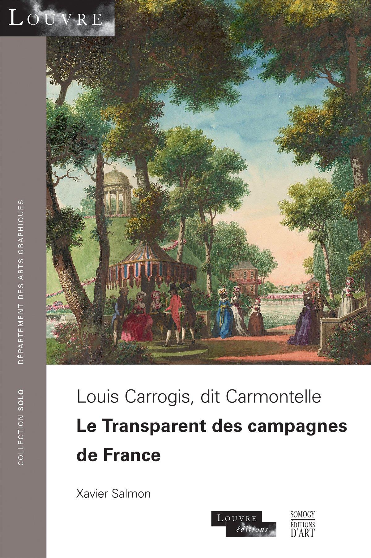 Louis Carrogis, dit Carmontelle : Le Transparent des campagnes de France