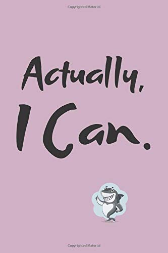 "Actually I Can: Notebook, hourly organizer with Motivational Quote on the cover. Series With Bussiness Shark (110 Pages 6"" x 9"")"