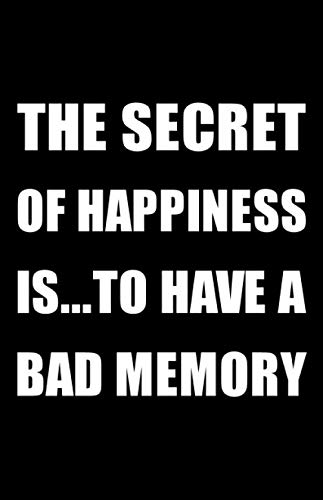 The Secret of Happiness Is To Have A Bad Memory: Password Log Book, Funny Alphabetical Internet Password Organizer Journal For Men and Women