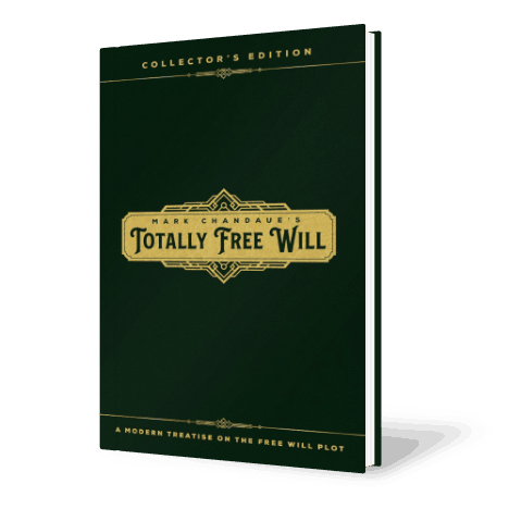 Mark Chandaue's Totally Free Will: A Modern Treatise on the Free Will Plot