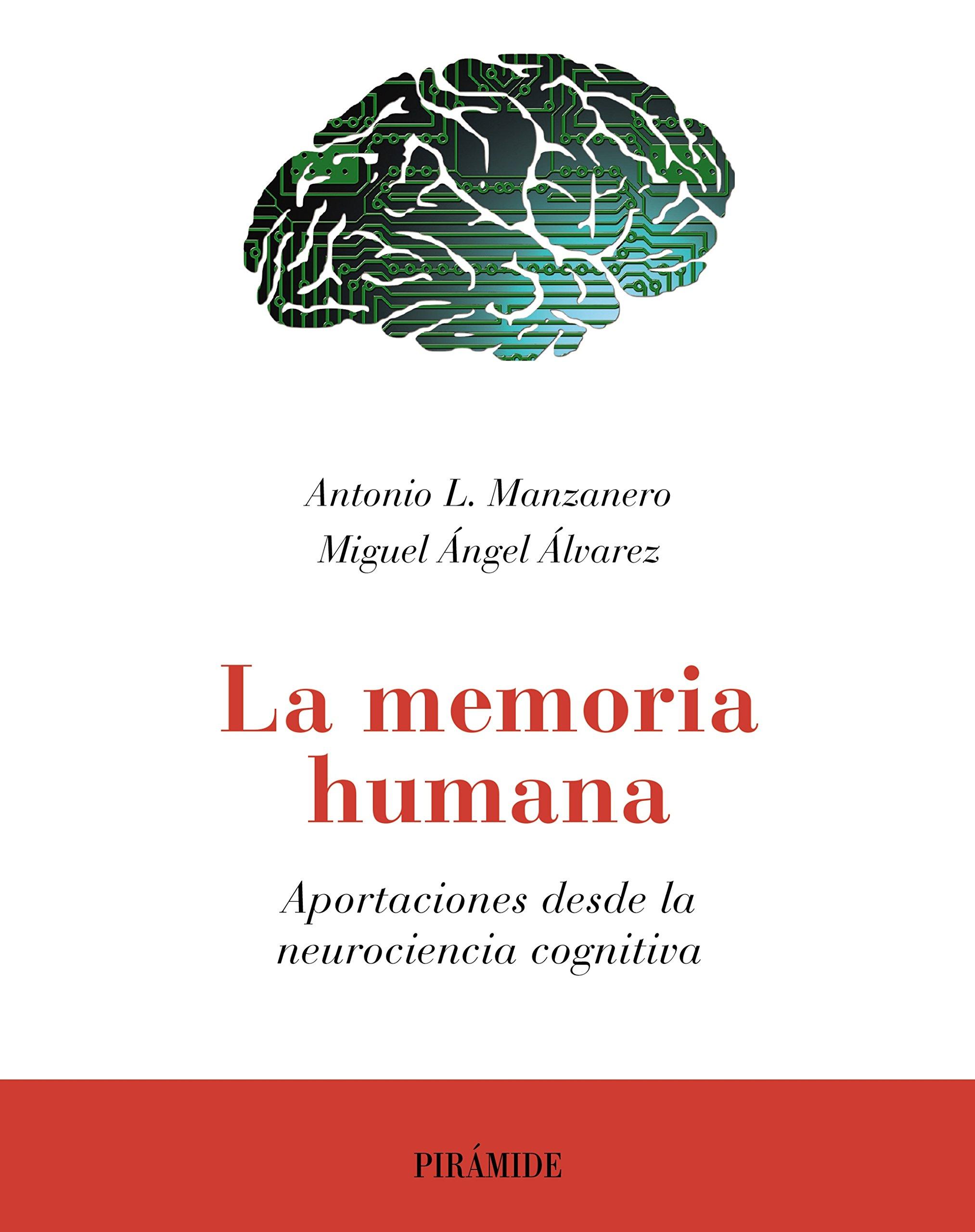 La memoria humana: Aportaciones desde la neurociencia cognitiva