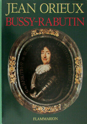 Bussy-Rabutin: Le libertin galant homme