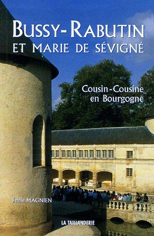 Cousin-cousine en Bourgogne. Bussy-Rabutin et Marie de Sévigné