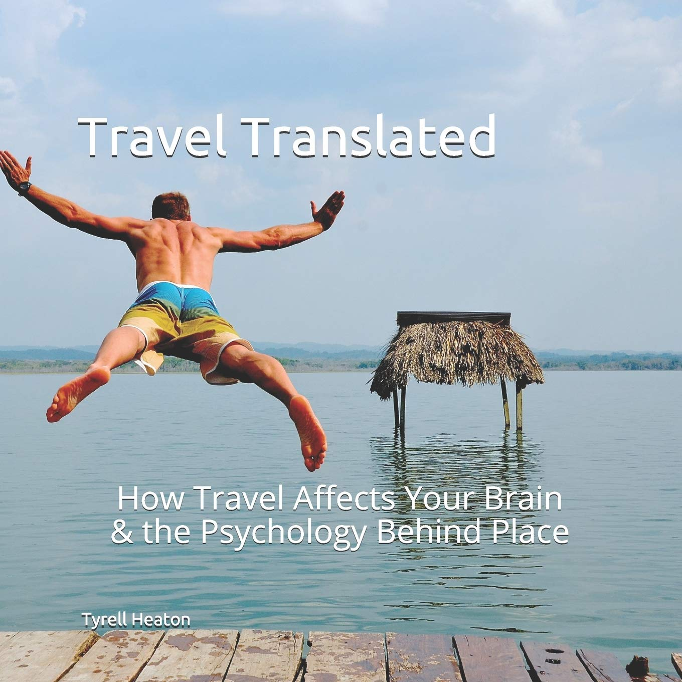 Travel Translated: How Travel Affects your Brain & The Psychology behind Place