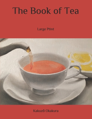 The Book of Tea: Large Ptint