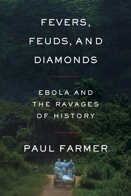 Fevers, Feuds, and Diamonds: Ebola and the Ravages of History