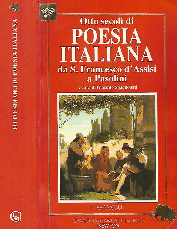 Otto secoli di poesia italiana da S. Francesco d'Assisi a Pasolini