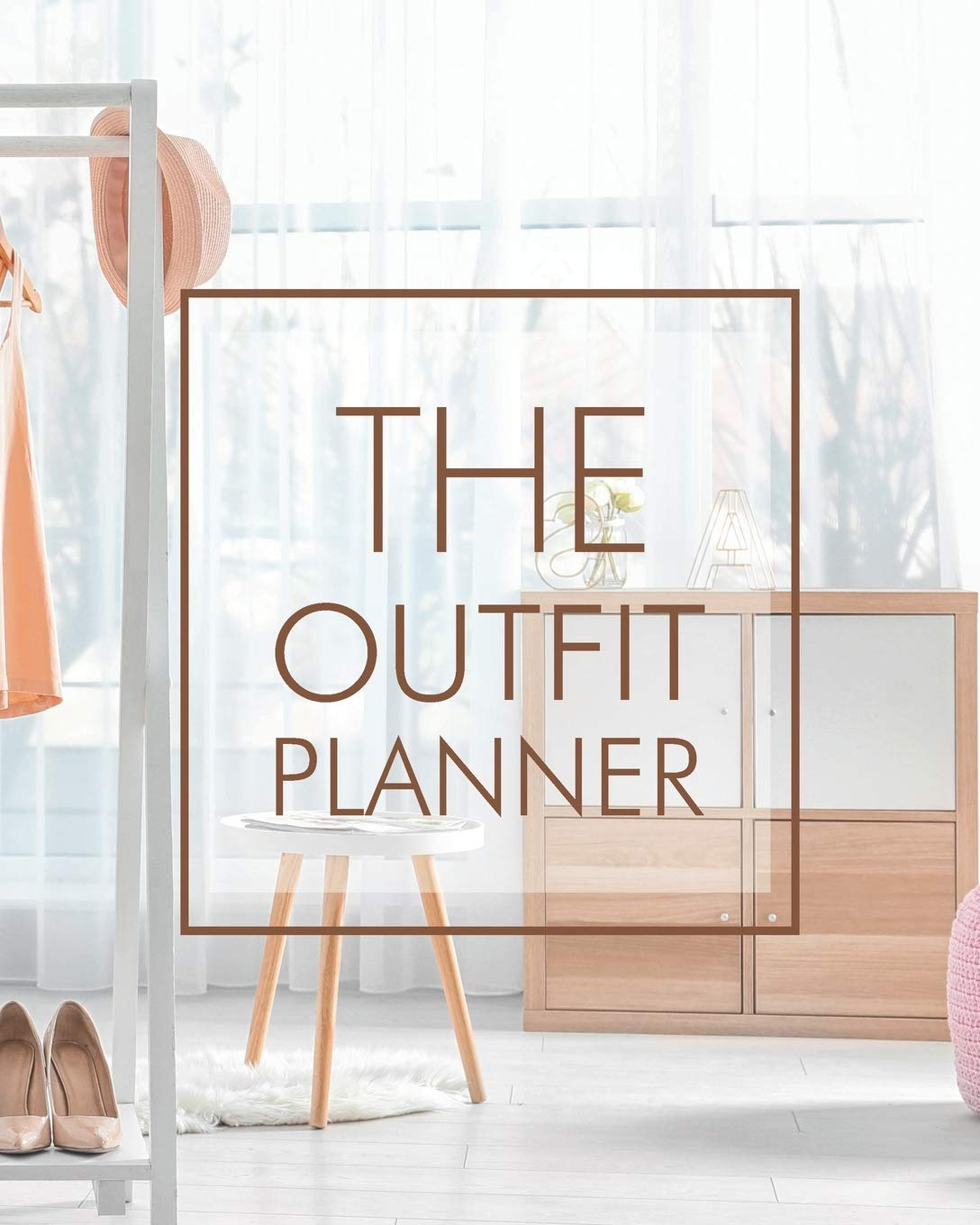 The outfit planner: Plan your outfit with this planner and have tons of fun choosing the style of the clothes in your wardrobe. This notebook will ... no time. Also perfect for a capsule wardrobe.
