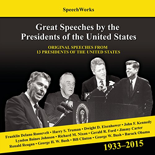 Great Speeches by the Presidents of the United States (1933-2015)