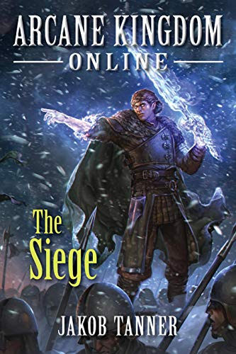 The Siege (Arcane Kingdom Online, #5)