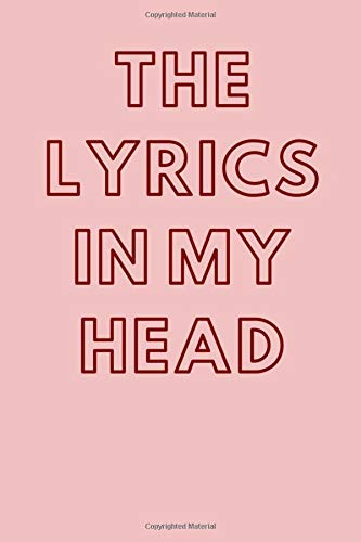 The Lyrics In My Head: Songwriting Journal: Blank Lined & Manuscript Paper/Gifts For Music Lovers, Teachers, Students, Songwriters.